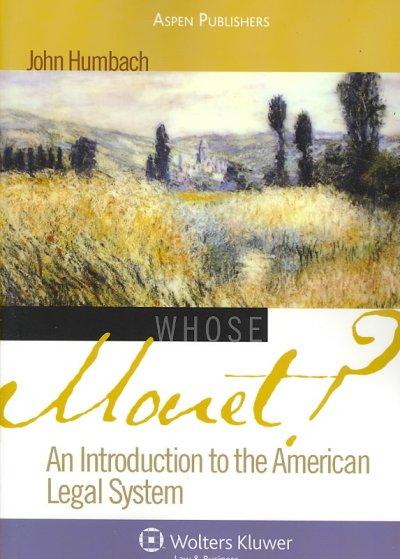 Whose Monet?: An Introduction to the American Legal System (Paperback)
