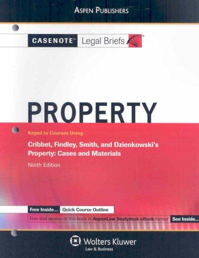 Property: Keyed to Courses Using Cribbet, Findley, Smith, and Dzienkowski's Property: Cases and Materials 9th Edtion (Paperback)