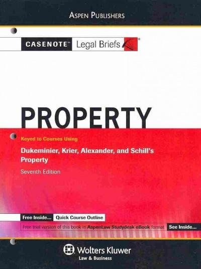 Property: Keyed to Courses Using Dukeminier, Krier, Alexander, and Schill's Property (Paperback) - Thumbnail 0