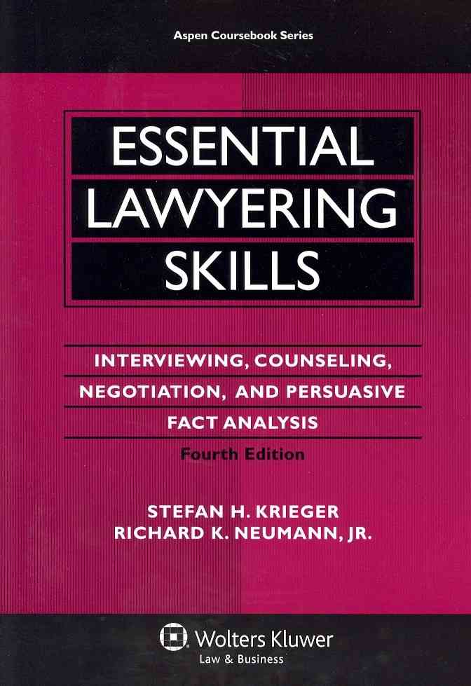 Essential Lawyering Skills: Interviewing, Counseling, Negotiation, and Persuasive Fact Analysis (Paperback)