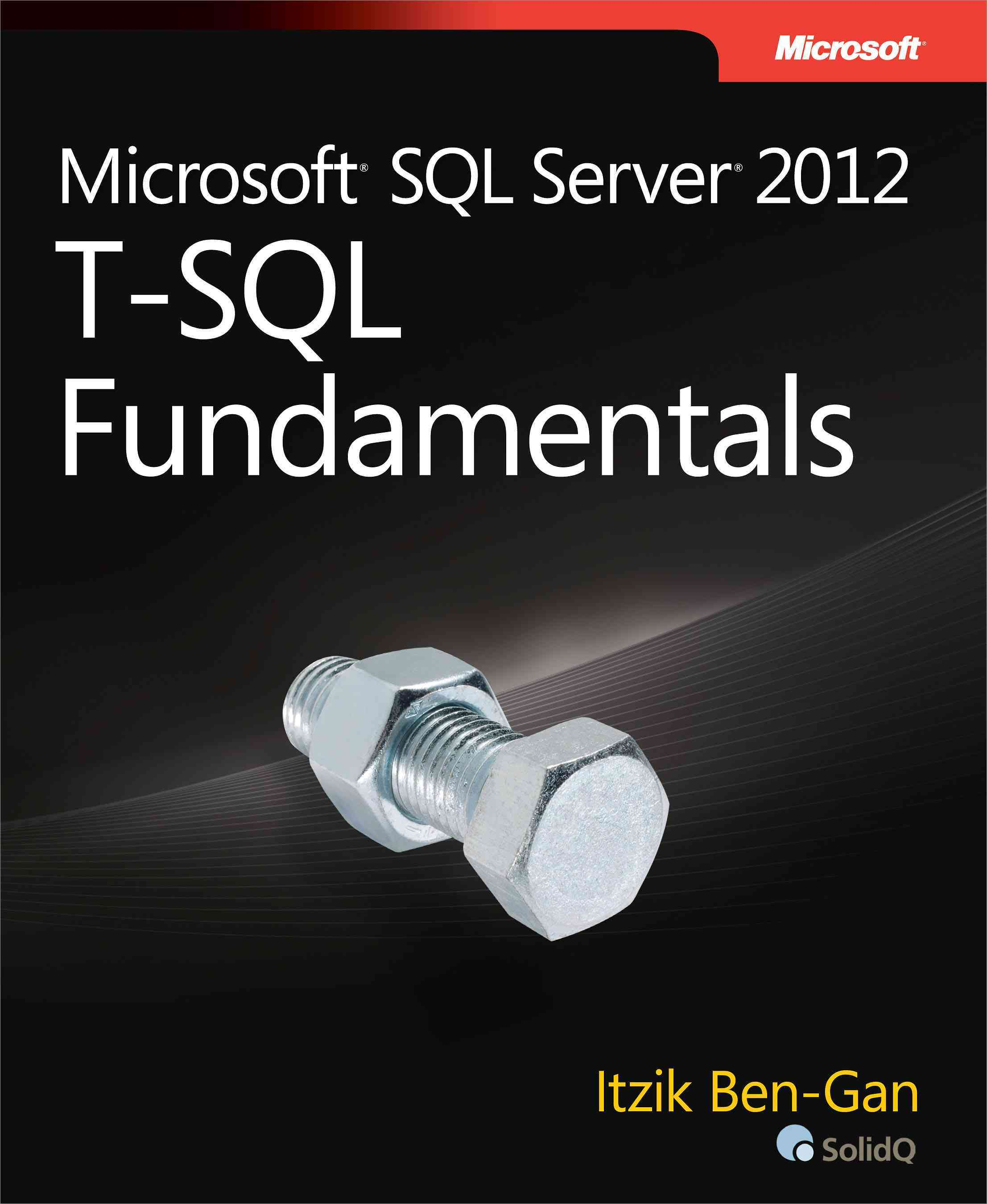 Microsoft SQL Server 2012 T-SQL Fundamentals (Paperback)