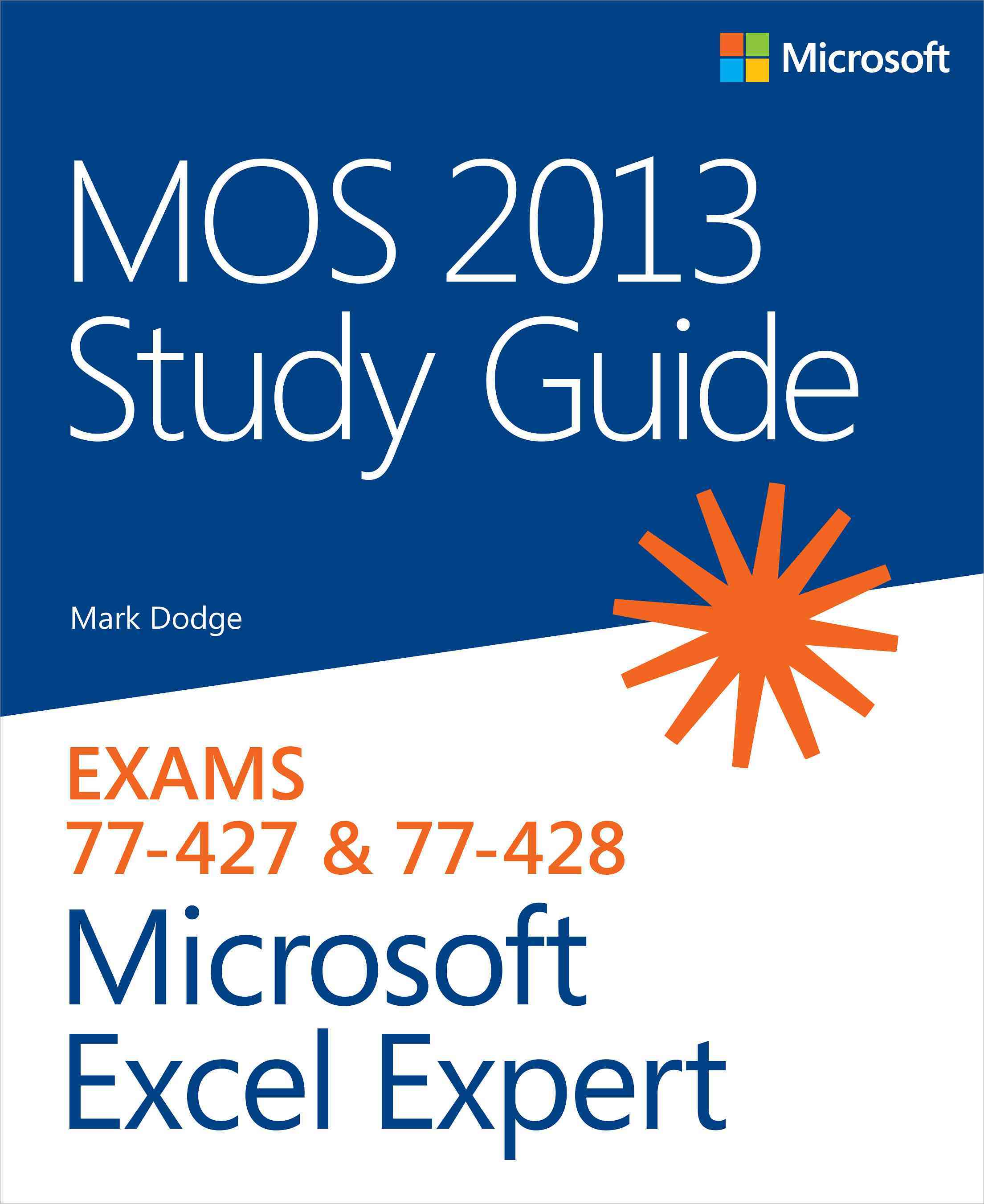 MOS 2013 for Microsoft Excel Expert: Exams 77-427 & 77-428 (Paperback)