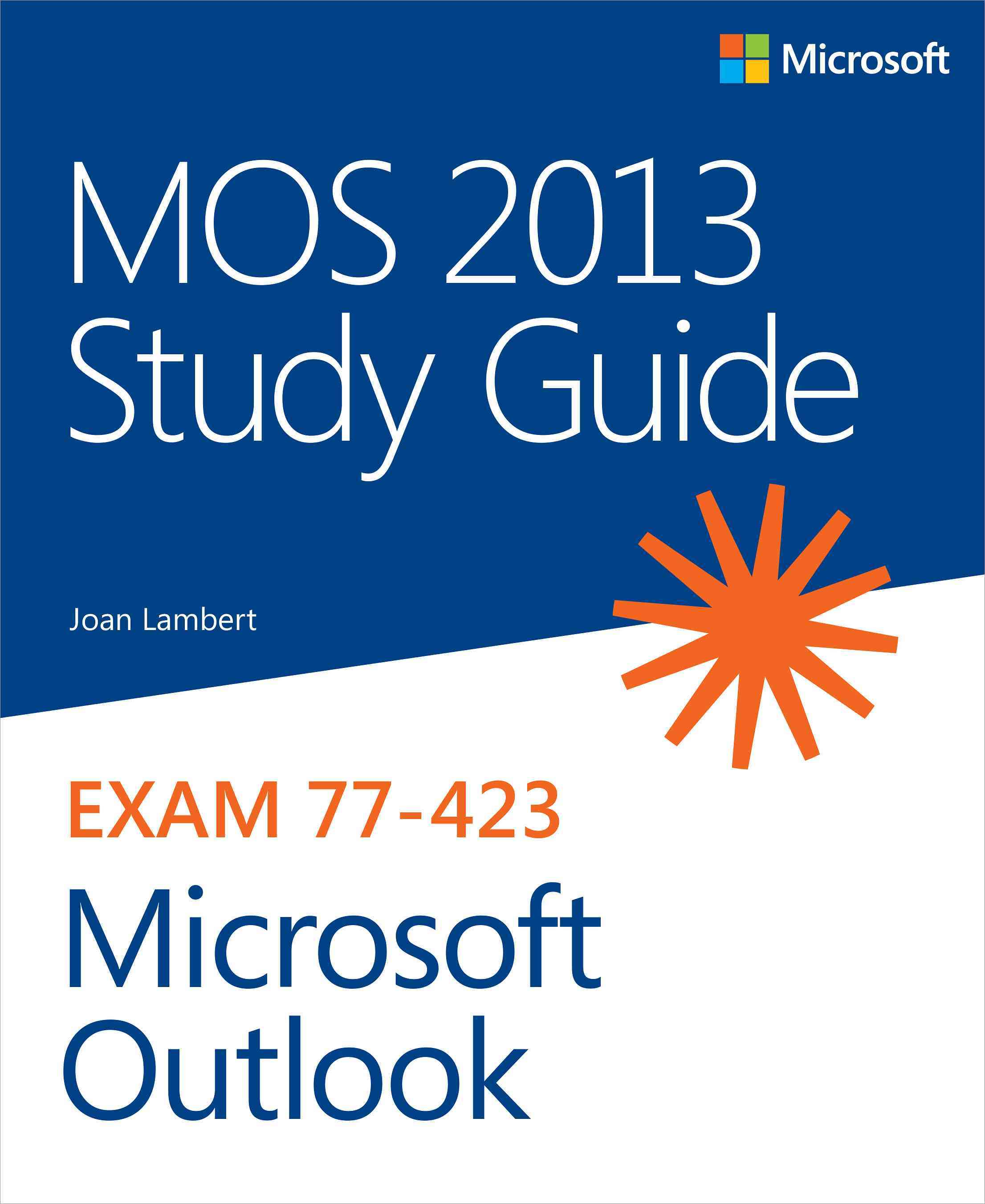 MOS Study Guide for Microsoft Outlook 2013: Exam 77-423 (Paperback)
