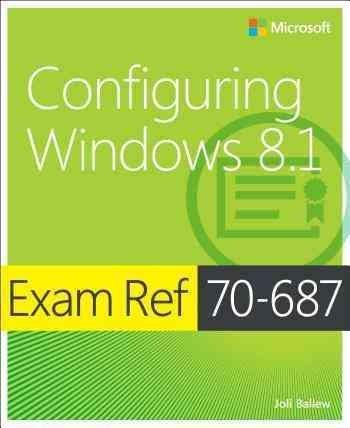Exam Ref 70-687: Configuring Windows 8.1 (Paperback)
