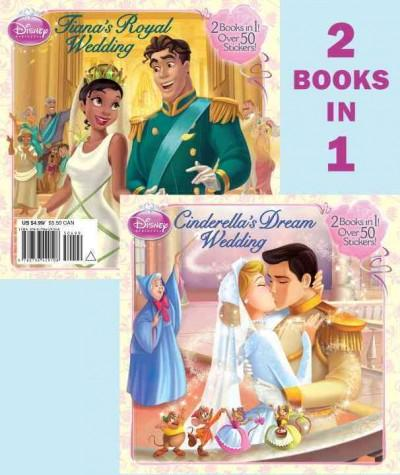 Cinderella's Dream Wedding & Tiana's Royal Wedding (Paperback)