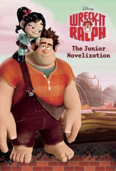 Wreck-It Ralph: The Junior Novelization (Paperback)