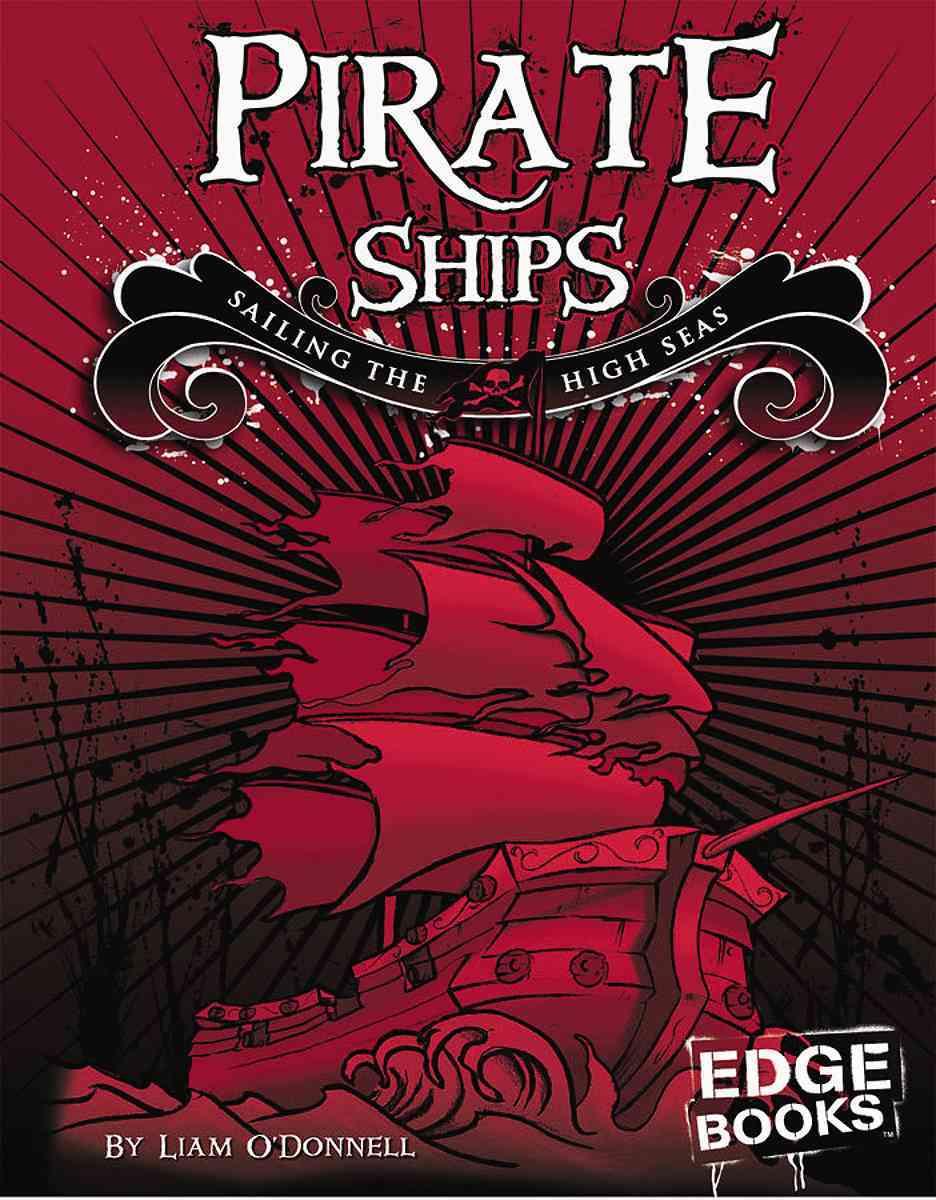 Pirate Ships: Sailing the High Seas (Hardcover)