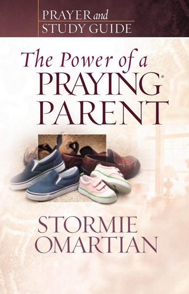 The Power of a Praying Parent: Prayer and Study Guide (Paperback)