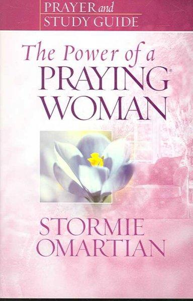 The Power of a Praying Woman: Prayer and Study Guide (Paperback)