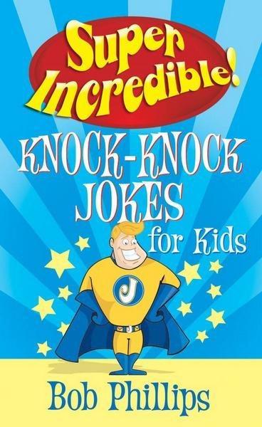 Super Incredible Knock-Knock Jokes for Kids (Paperback)