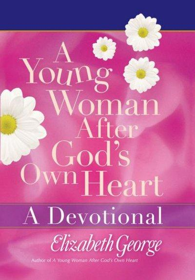 A Young Woman After God's Own Heart: A Devotional (Hardcover)