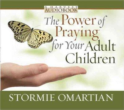 The Power of Praying for Your Adult Children (CD-Audio)