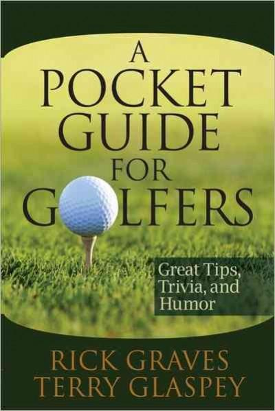 A Pocket Guide for Golfers: Great Tips, Trivia, and Humor (Paperback)