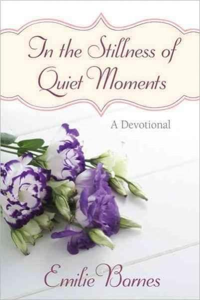 In the Stillness of Quiet Moments (Hardcover)