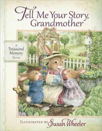 Tell Me Your Story, Grandmother: A Treasured Memory Book (Hardcover)