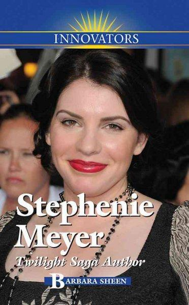 Stephenie Meyer: Twilight Saga Author (Hardcover)