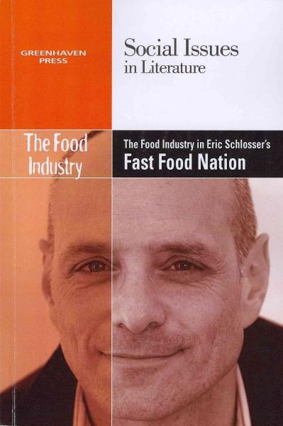 The Food Industry in Eric Schlosser's Fast Food Nation (Paperback)