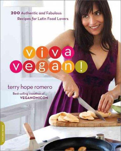 Viva Vegan!: 200 Authentic and Fabulous Recipes for Latin Food Lovers (Paperback)