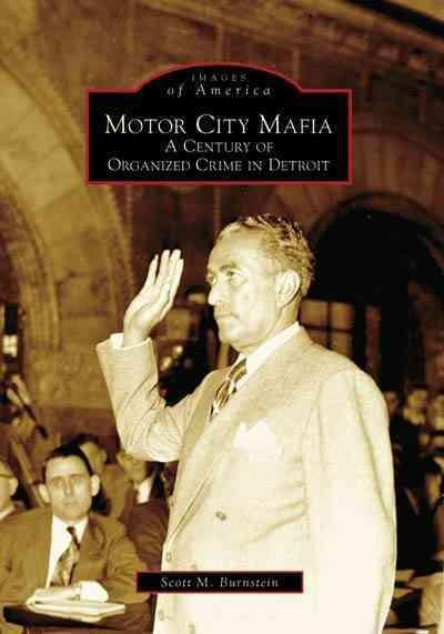 Motor City Mafia: A Century of Organized Crime in Detroit (Paperback)