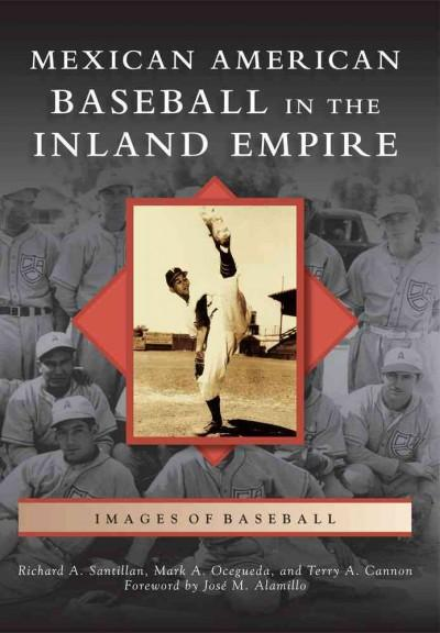 Mexican American Baseball in the Inland Empire (Paperback)