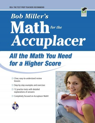 Bob Miller's Math for the Accuplacer: All the Math You Need for a Higher Score (Paperback)