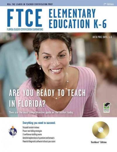 FTCE - Florida Teacher Certification Examinations: Elementary Education K-6