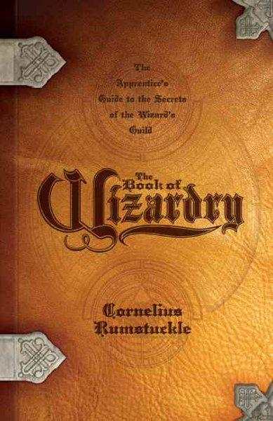 The Book of Wizardry: The Apprentice's Guide to the Secrets of the Wizard's Guild (Paperback)
