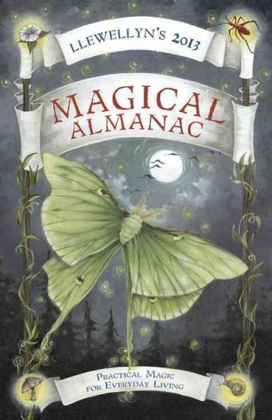 Llewellyn's Magical Almanac 2013: Practical Magic for Everyday Living (Paperback)