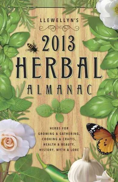 Llewellyn's 2013 Herbal Almanac: A Do-It-Yourself Guide for Health & Natural Living (Paperback)