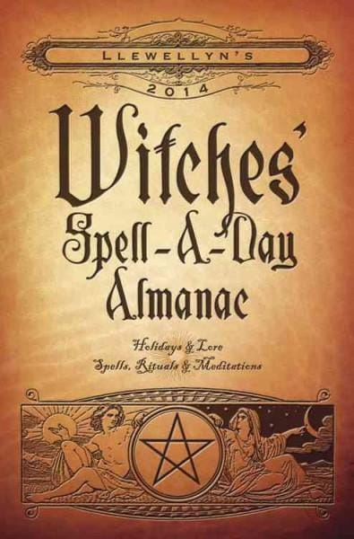 Llewellyn's Witches Spell-a-Day Almanac 2014: Holidays & Lore: Spells, Rituals & Meditations (Paperback)