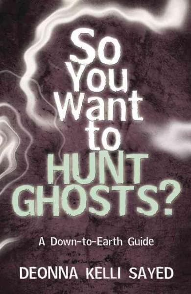 So You Want to Hunt Ghosts?: A Down-to-Earth Guide (Paperback)