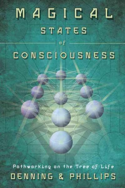 Magical States of Consciousness: Pathworking on the Tree of Life (Paperback)