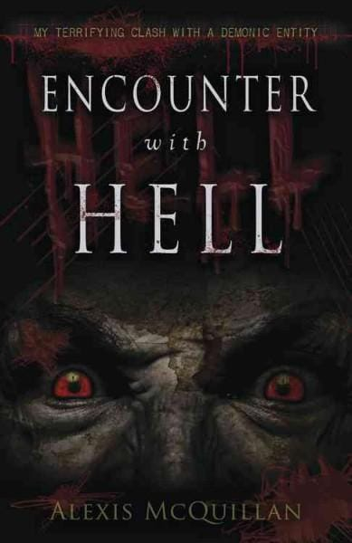 Encounter With Hell: My Terrifying Clash With a Demonic Entity (Paperback)