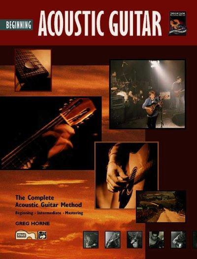 Beginning Acoustic Guitar: The Complete Acoustic Guitar Method, Beginning - Intermediate - Mastering (Paperback)