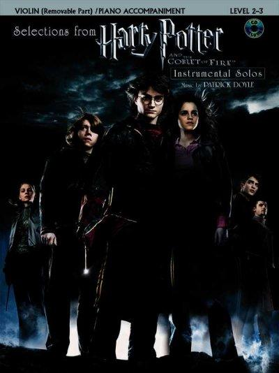 Selections from Harry Potter and the Goblet of Fire Instrumental Solos: Violin/ Piano Accompaniment, Level 2-3