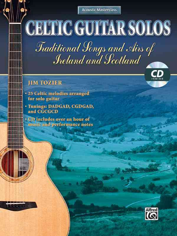 Celtic Guitar Solos: Traditional Songs and Airs of Ireland and Scotland