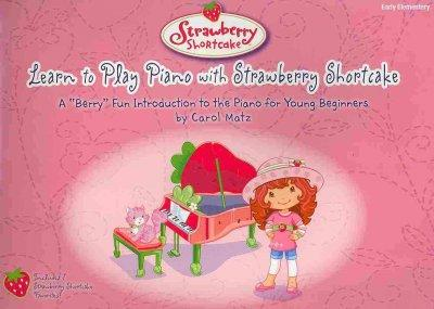 Learn to Play Piano with Strawberry Shortcake (Paperback)