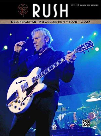 Rush Deluxe Guitar Tab Collection 1975-2007: Authentic Guitar Tab Ediiton (Paperback)