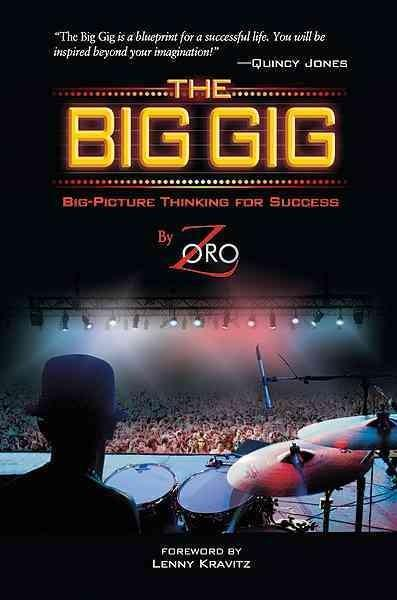 The Big Gig: Big-picture Thinking for Success (Paperback)
