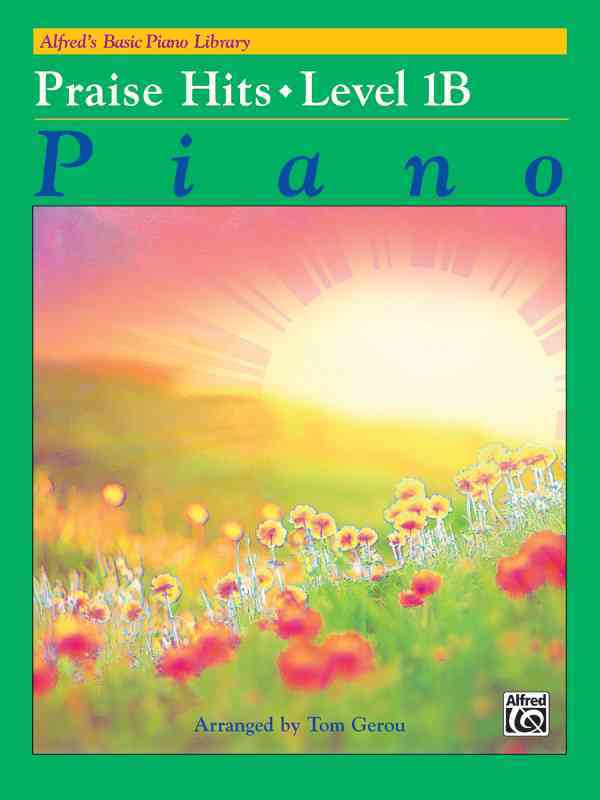 Alfred's Basic Piano Course Praise Hits: Level 1b (Paperback)