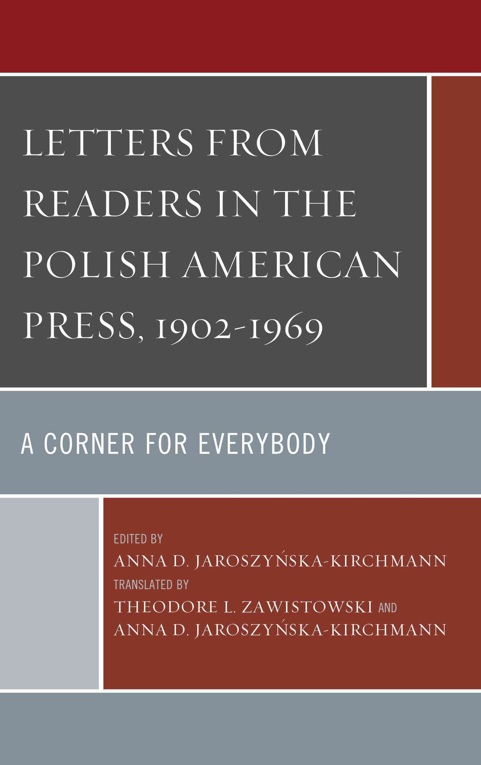 Letters from Readers in the Polish American Press, 1902–1969: A Corner for Everybody (Hardcover)