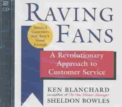 Raving Fans: A Revolutionary Approach to Customer Service (CD-Audio)
