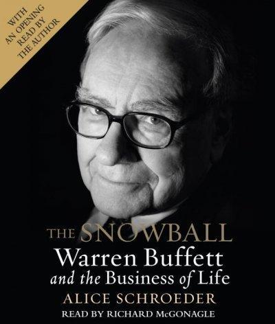 The Snowball: Warren Buffett and the Business of Life (CD-Audio)