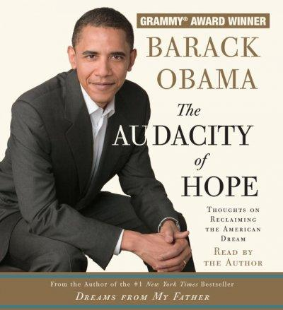 The Audacity of Hope: Thoughts on Reclaiming the American Dream (CD-Audio)