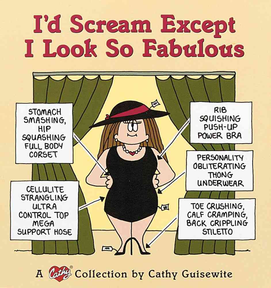 I'd Scream Except I Look So Fabulous: A Cathy Collection (Paperback)