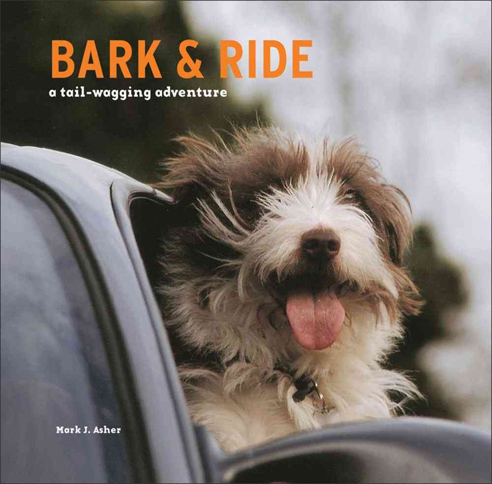 Bark And Ride: A Tail-Wagging Adventure (Hardcover)