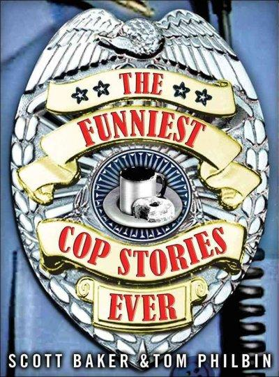 The Funniest Cop Stories Ever (Paperback)