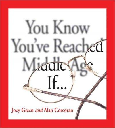 You Know You've Reached Middle Age If… (Paperback)