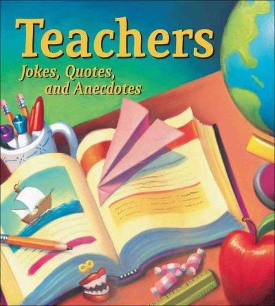 Teachers: Jokes, Quotes, and Anecdotes (Paperback)