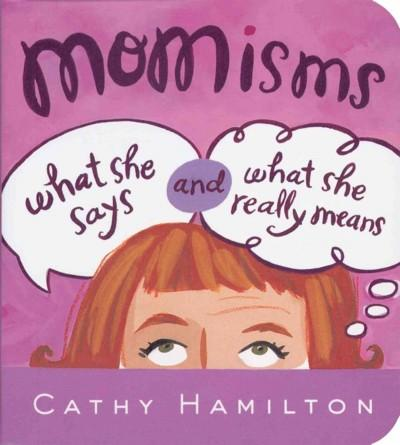 Momisms: What She Says and What She Really Means (Paperback)